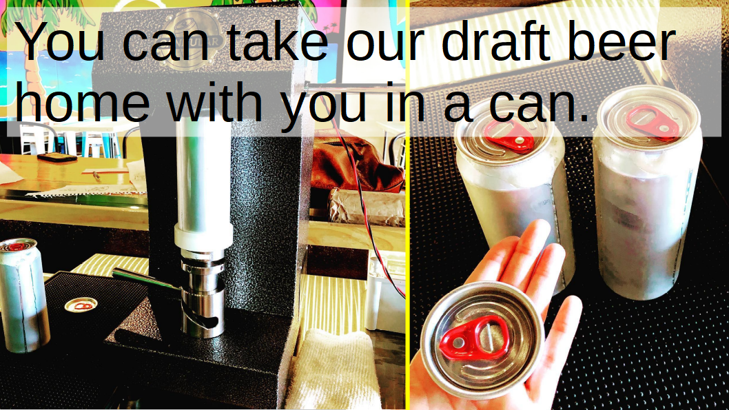 With out crowler machine you can take home our draft beer.