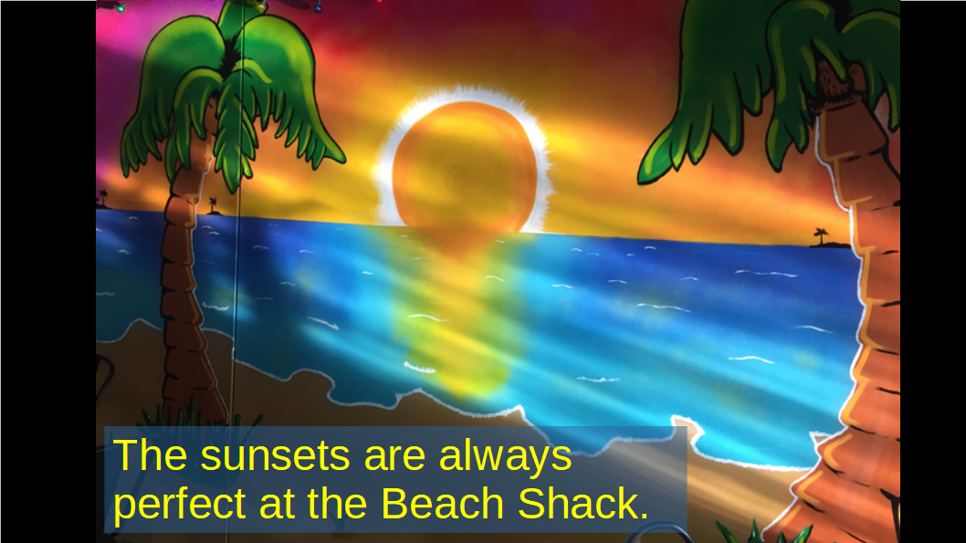 The sunsets at the Beach Shack are always perfect.